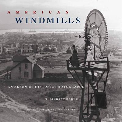 American Windmills By Baker, T. Lindsay/ Carter, John (INT)